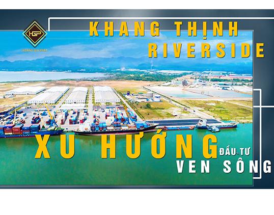 Vì sao nên đầu tư vào Khang Thịnh RiverSide ?